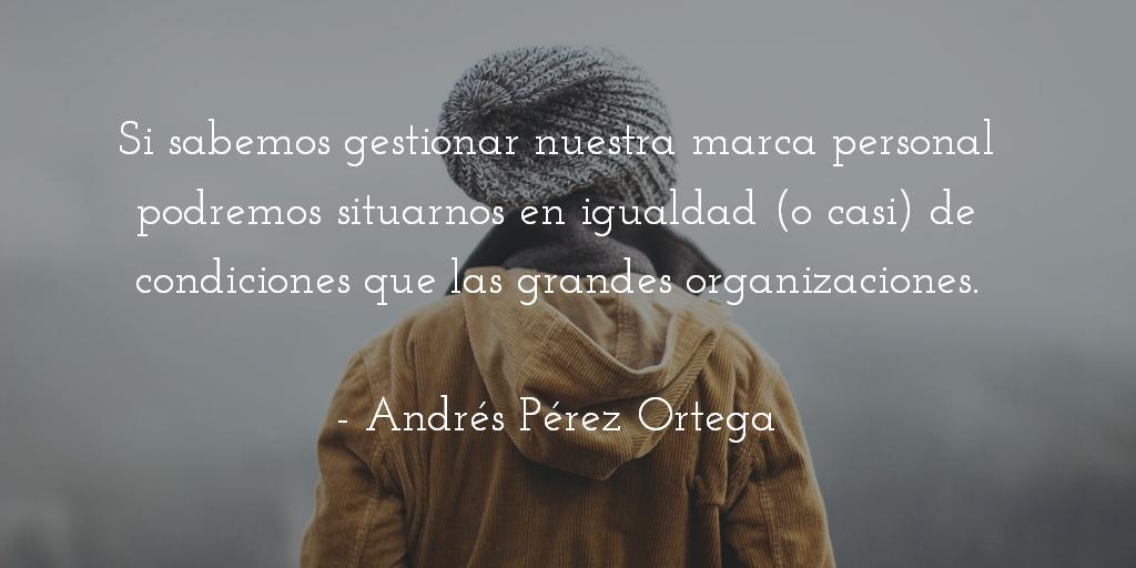 Marca Personal frase de Andres Perez Ortega